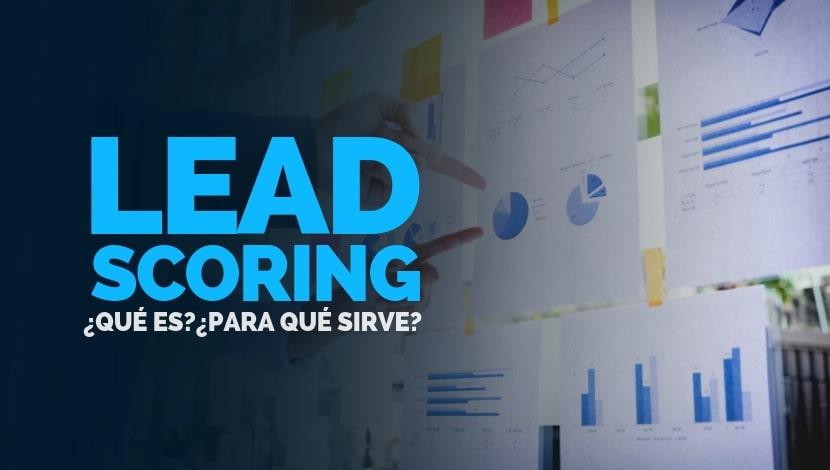 Lead scoring: ¿Qué es? ¿para qué sirve?