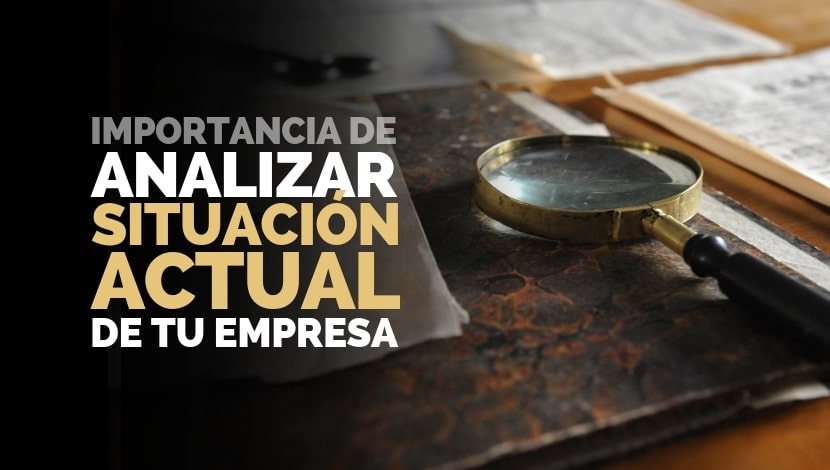 Plan de Marketing: Importancia de Analizar la Situación de tu Empresa