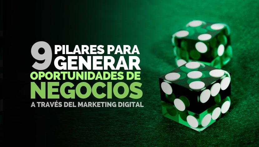 Marketing Digital: 9 Pilares para generar oportunidades de negocio