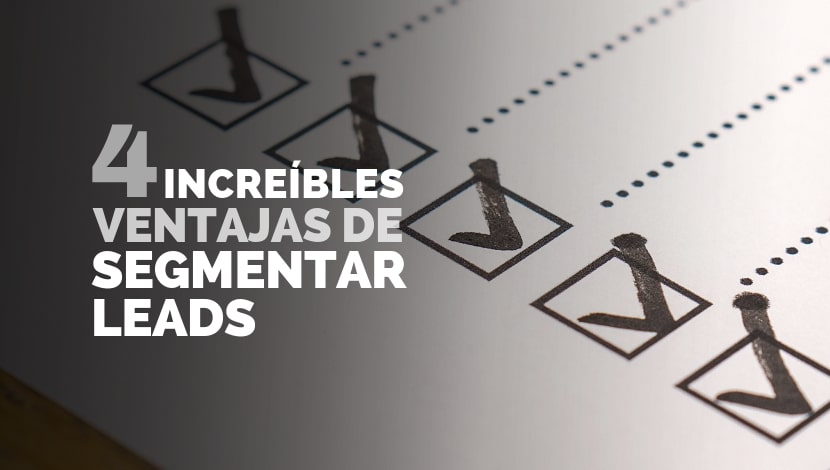 Marketing Digital: 4 Increíbles Ventajas de Segmentar Leads