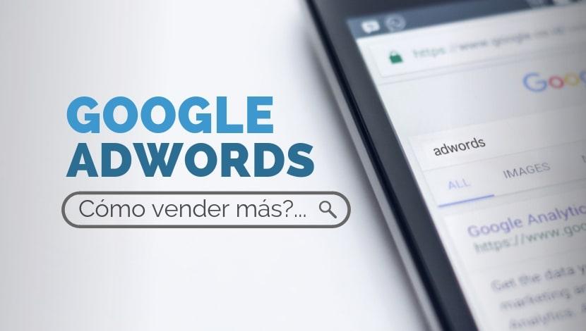 Google Adwords: Cómo Vender más a través del Marketing Digital