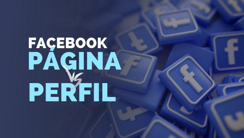 Facebook: Página o perfil, ¿cual es el mejor para mi empresa?