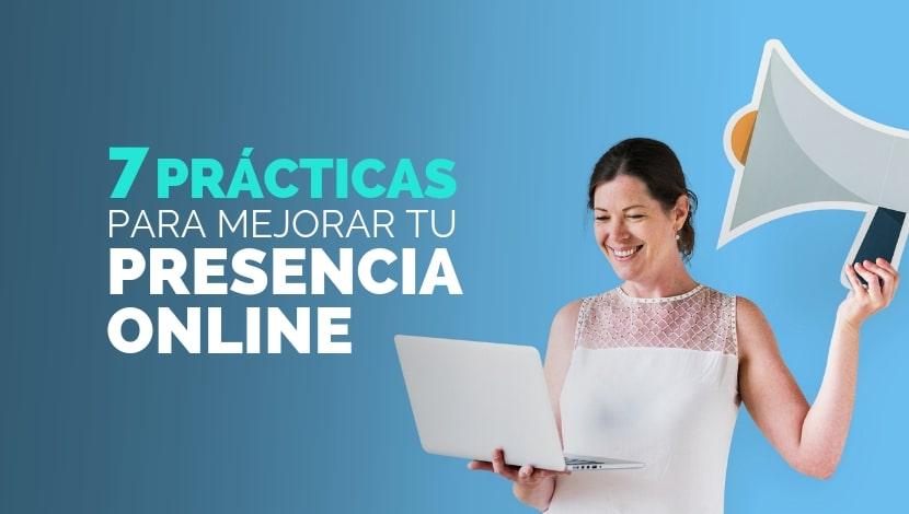 7 Prácticas Para Mejorar Tu Presencia Online + Recursos Adicionales