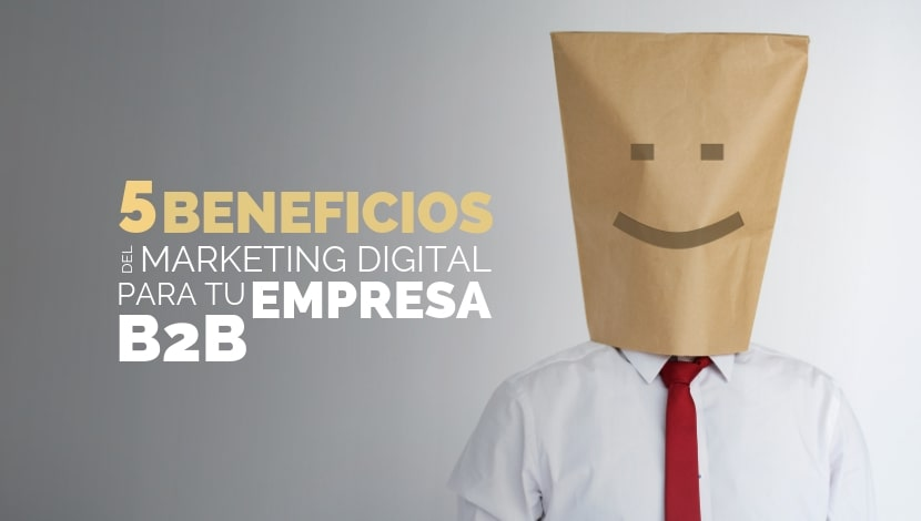 5 Beneficios Que El Marketing Digital Puede Generar EnTu Empresa