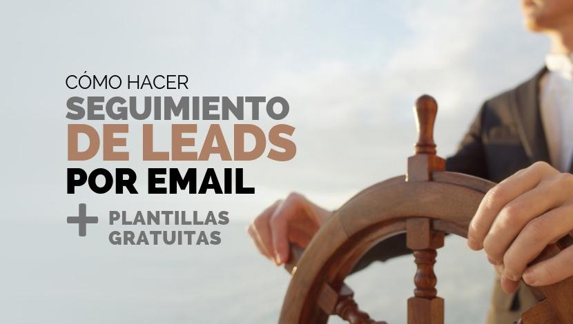 Guía: Cómo hacer seguimiento de Leads por Email + Plantillas Gratuitas