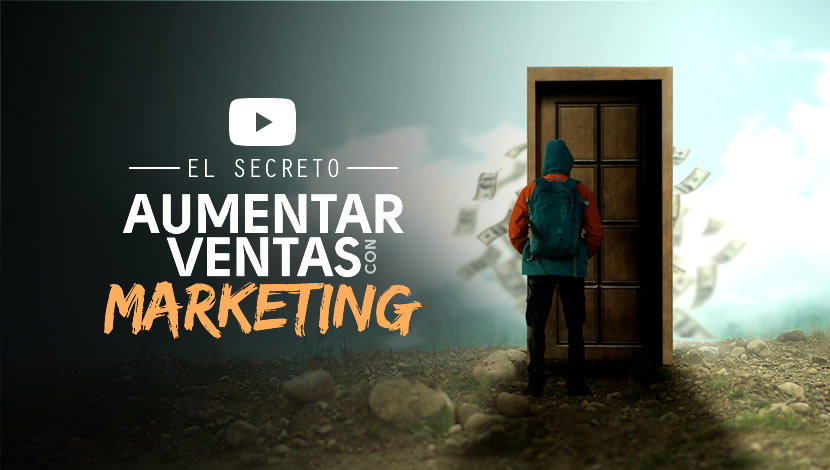 El Secreto para Aumentar Ventas con el Marketing