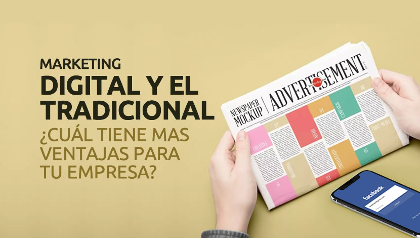 Marketing Digital vs. Tradicional: ¿cuál es más ventajoso para tu empresa?