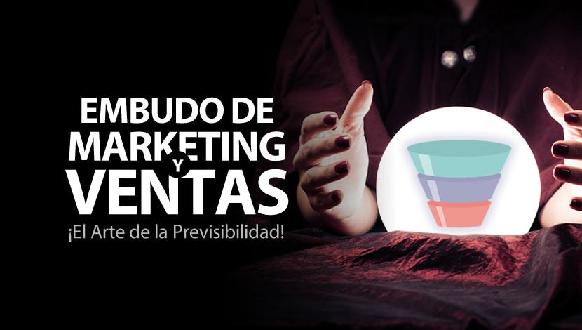 Embudo de Marketing y Ventas ¡El Arte de la Previsibilidad en Ventas!
