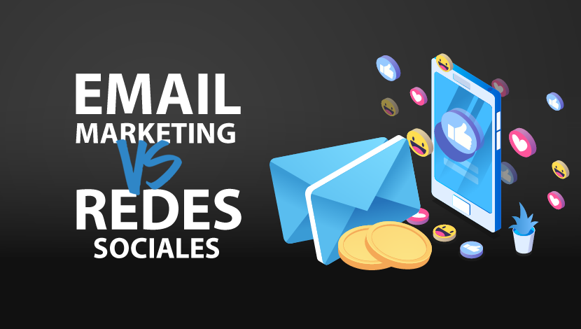 Email marketing vs. Redes sociales: ¿Cuál estrategia elegir?