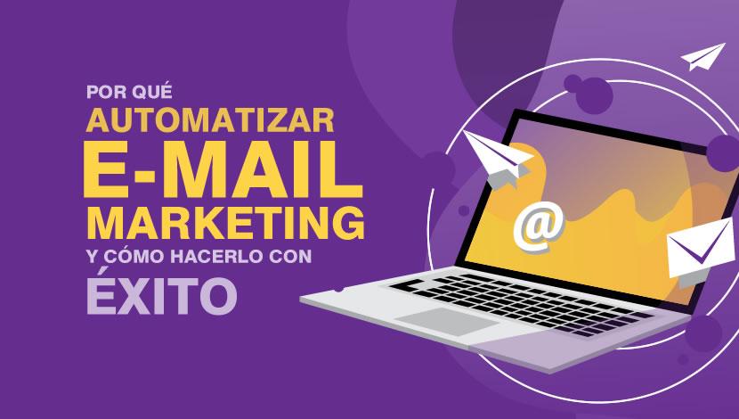 ¿Por qué automatizar el Email Marketing y cómo hacerlo con éxito?