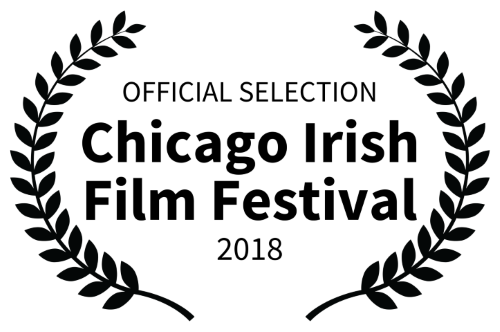 OFFICIAL SELECTION -  Chicago Irish Film Festival 2018