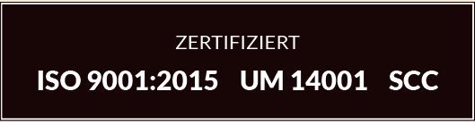 Zertifizierungen ISO 9001:2015, UM 14001, SCC