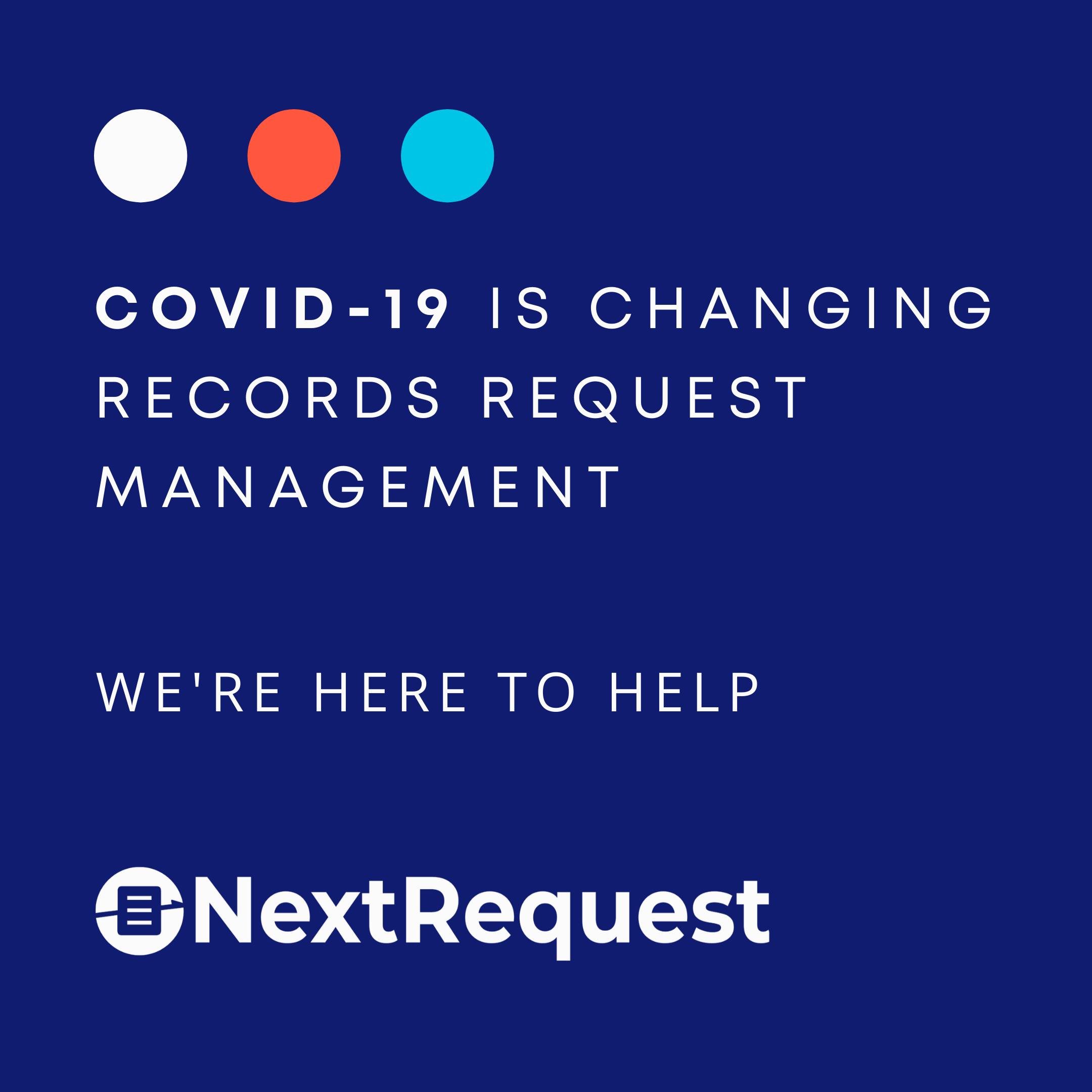 COVID-19 is Changing Records Request Management. We're Here to Help.