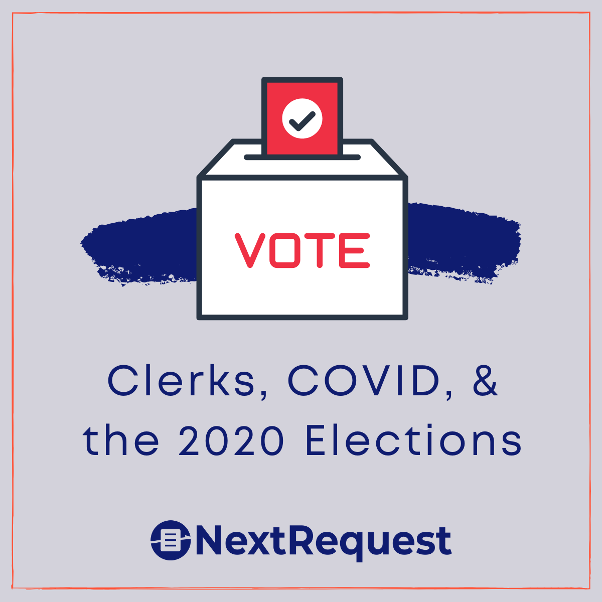 Clerks, COVID, and the 2020 Elections
