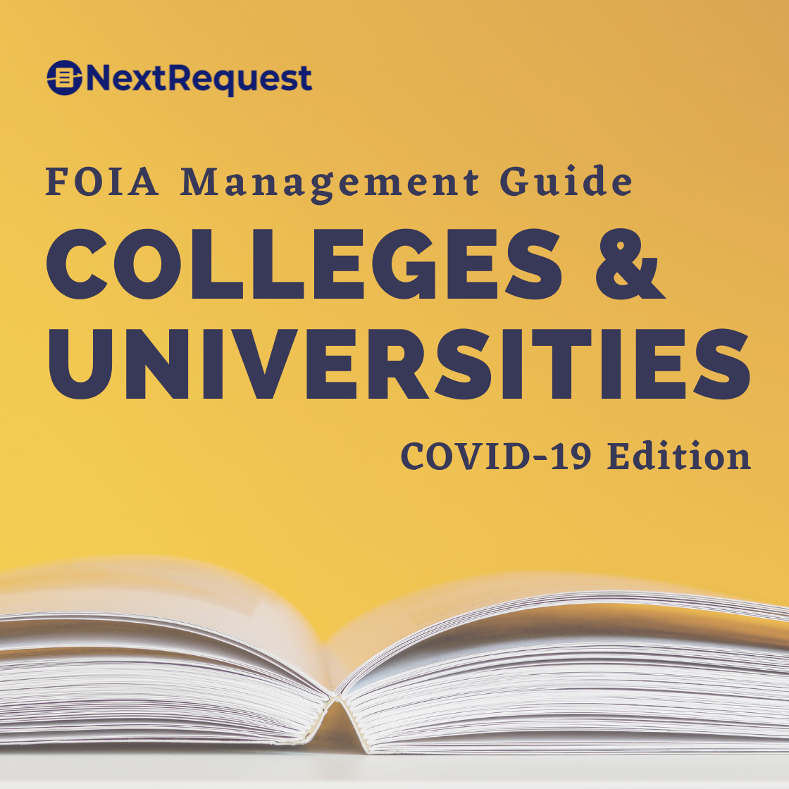 FOIA Management Guide for Colleges & Universities: COVID-19 Edition