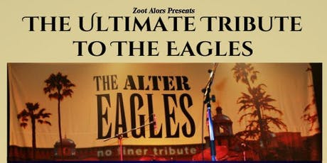 The Ultimate Tribute to The Eagles - The Alter Eagles