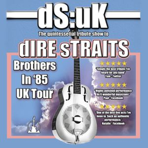 DS:UK - Dire Straits Tribute, Brothers in '85 UK Tour