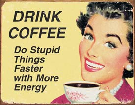 Drink Coffee Sign