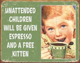 """""""Unattended Children"""" Tin Sign"""
