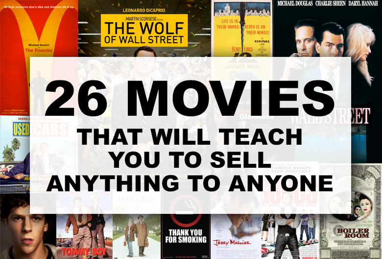 26 Movies That Will Teach and Inspire You to Sell Anything to Anyone
