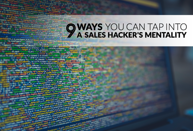 9 Ways You Can Tap into a Sales Hacker's Mentality | Propeller CRM Blog