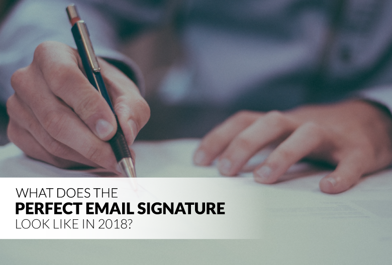 What Does the Perfect Email Signature Look Like in 2018? | Propeller
