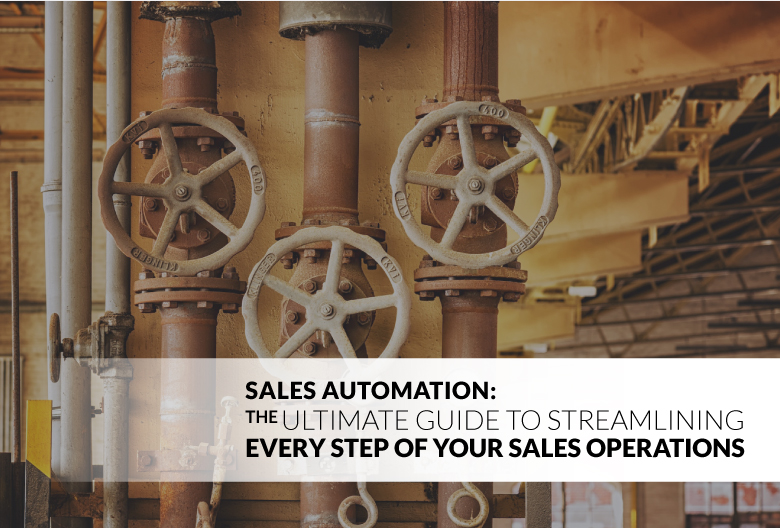 Sales Automation for the Modern Workforce: How Sales Automation Can