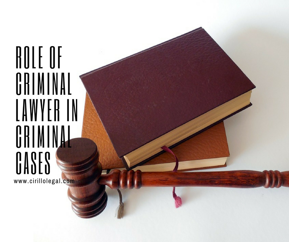 Role of Criminal Lawyer in criminal cases