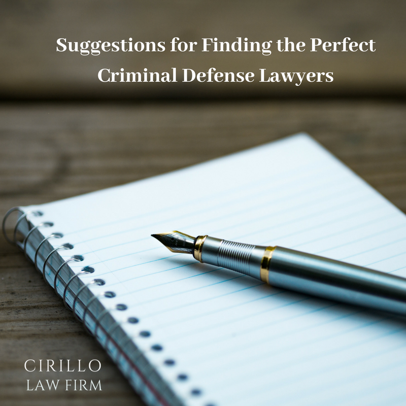 Suggestions for Finding the Perfect Criminal Defense Lawyers