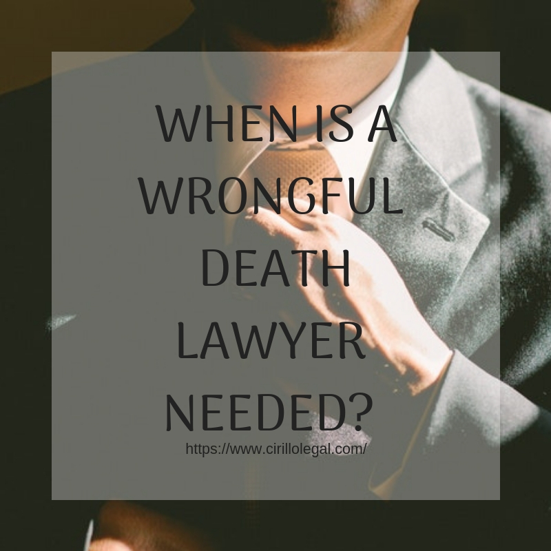 When Is a Wrongful Death Lawyer Needed