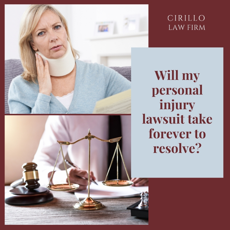 Will my personal injury lawsuit take forever to resolve
