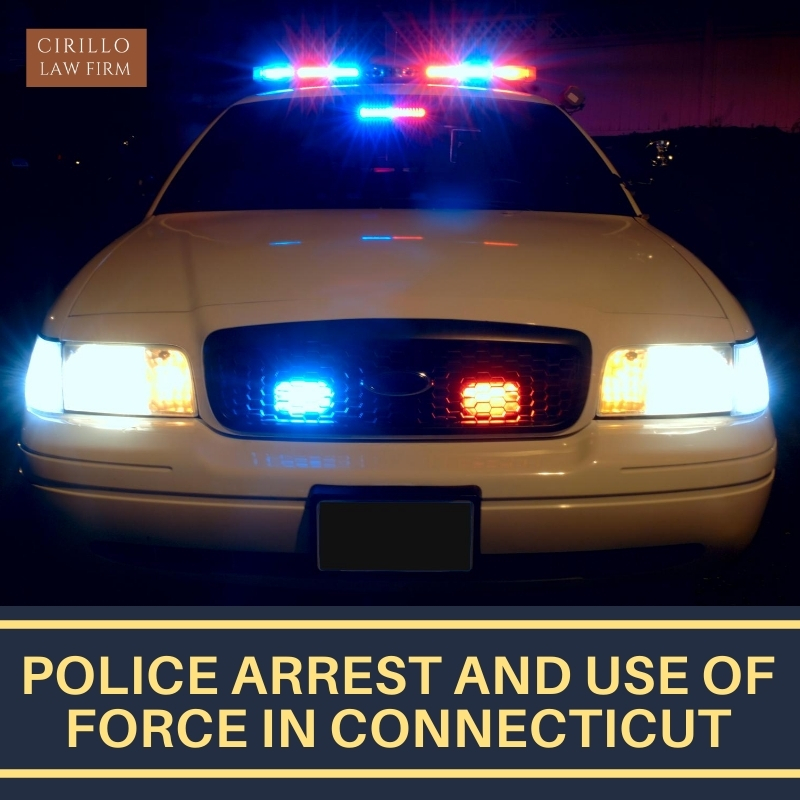 Police Arrest and Use of force in Connecticut