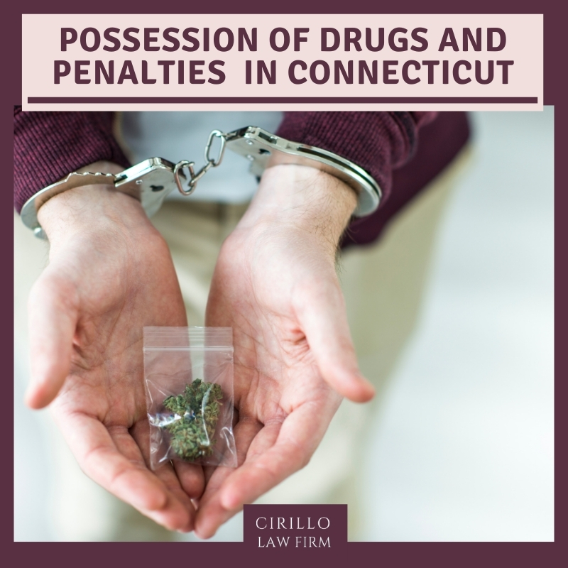Possession of Drugs and Penalties in Connecticut