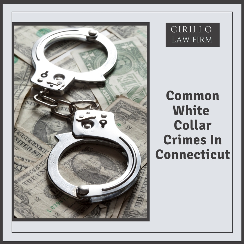 The Common White Collar Crimes In Connecticut