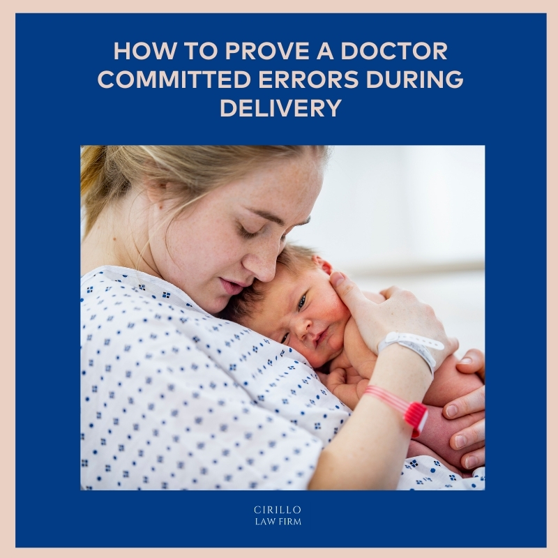 How To Prove A Doctor Committed Errors During Delivery