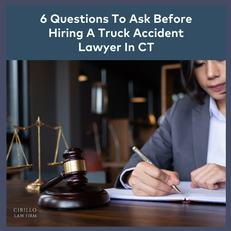 6 Questions To Ask Before Hiring A Truck Accident Lawyer In CT