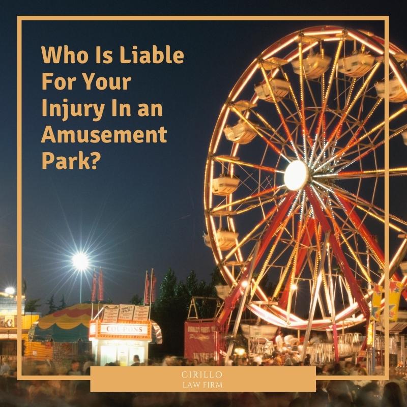 Who Is Liable For Your Injury In An Amusement Park?