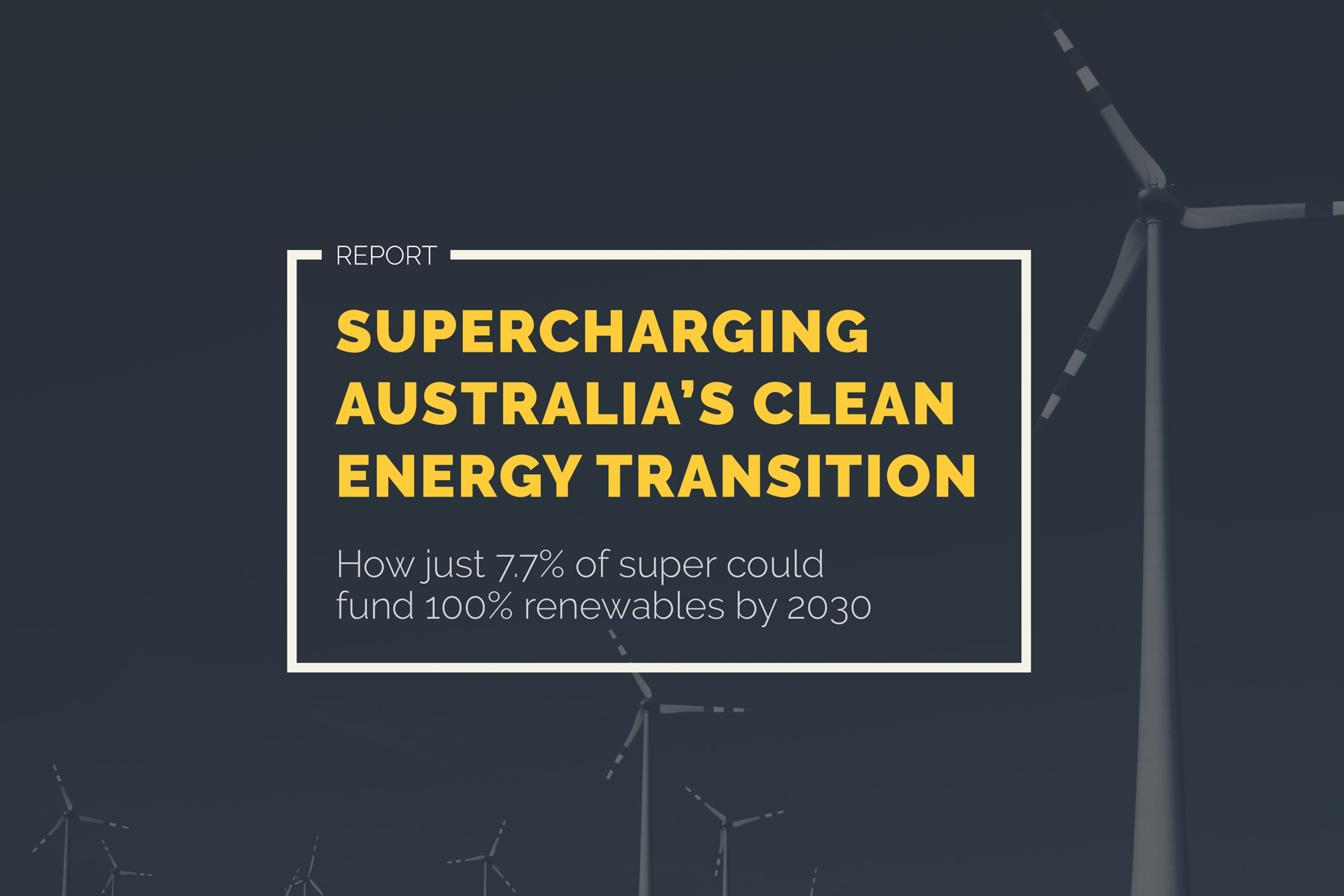 How just 7.7 percent of superannuation could fund Australia's transition to 100 percent renewable energy by 2030