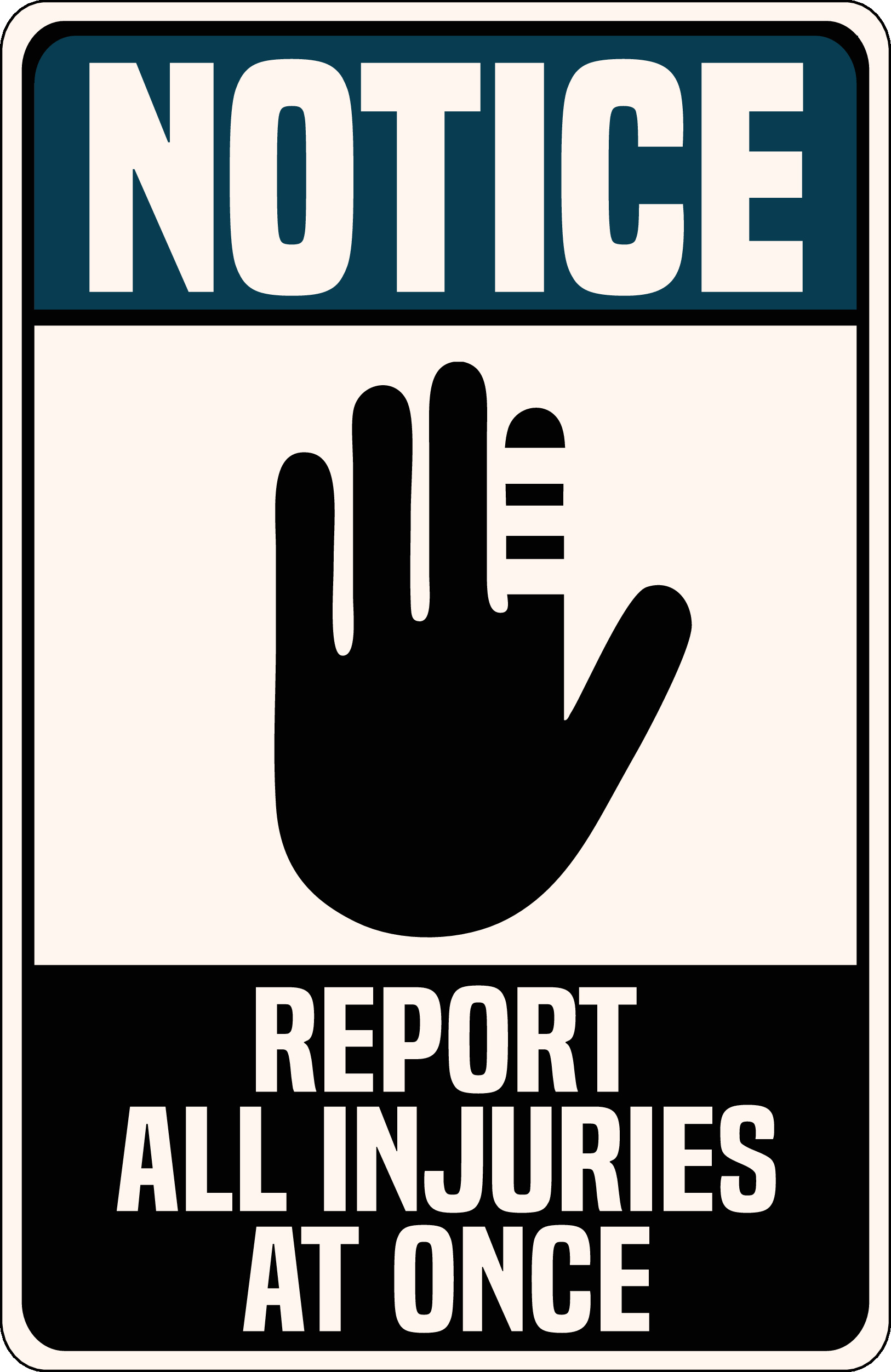 notice report all injuries at once sign