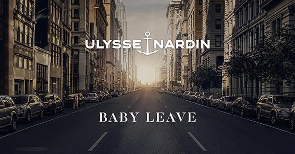Ulysse Nardin Baby Leave