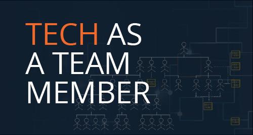 Treating Tech as a team member