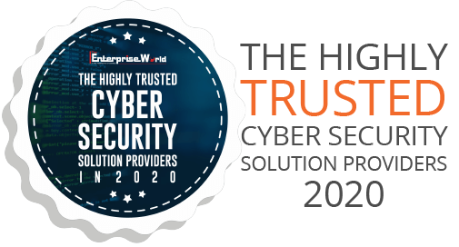 The Enterprise World award for Highly Trusted Cyber Security Solution Providers in 2020