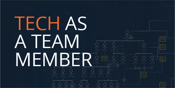 Treating Tech as a team member