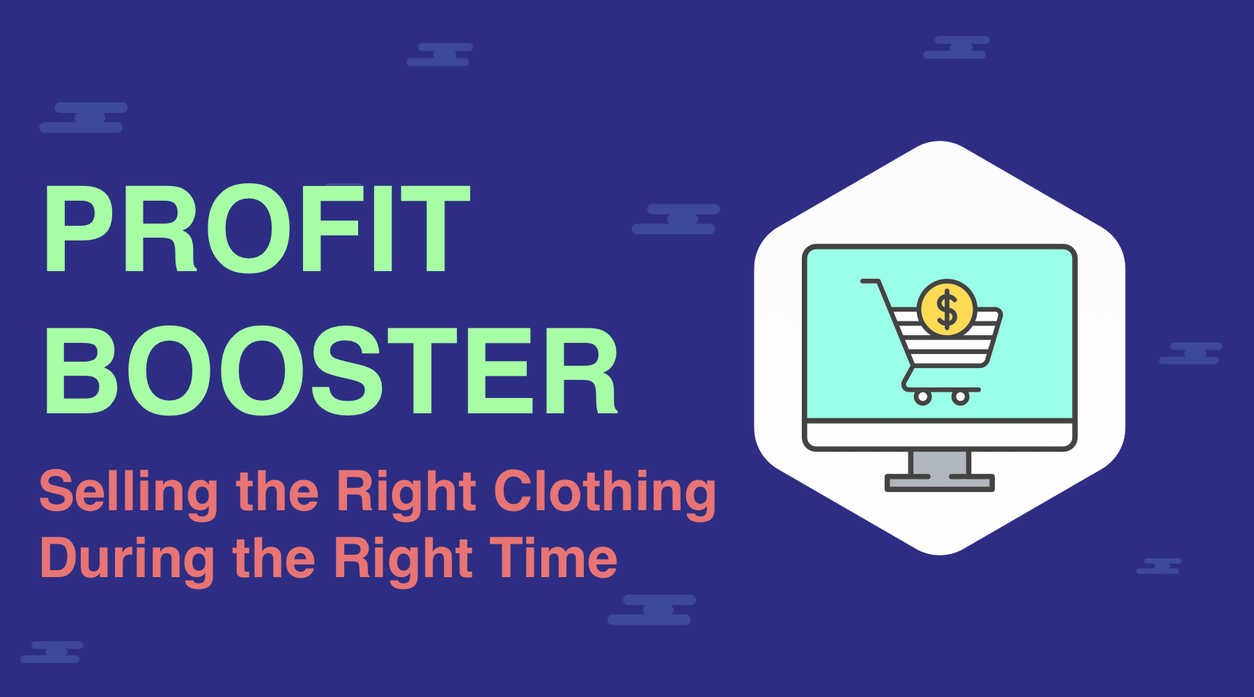Profit Boosters: Selling the Right Clothing During the Right Time