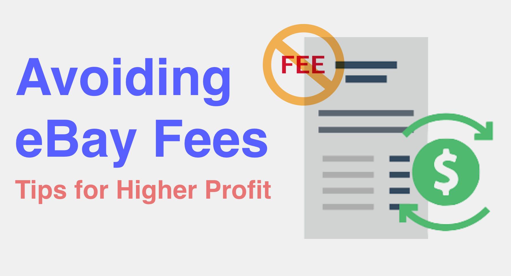 Avoiding eBay Fees: Tips for Higher Profit