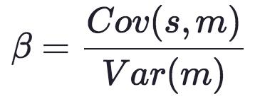 β=Cov(s,m)Var(m)