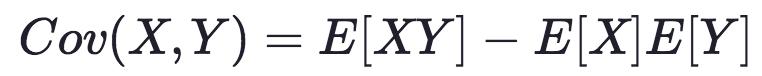 Cov(X,Y)=E[XY]−E[X]E[Y]