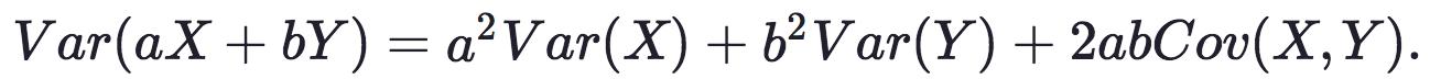 Var(aX+bY)=a2Var(X)+b2Var(Y)+2abCov(X,Y).