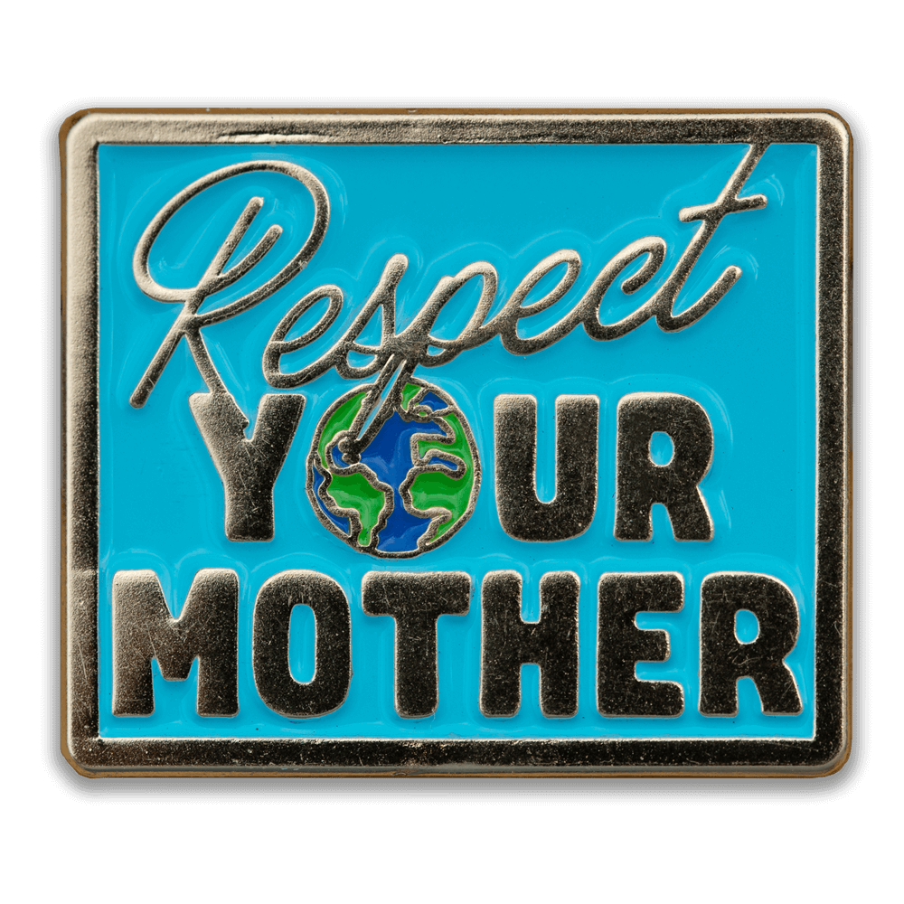 Respect Your Mother Pin