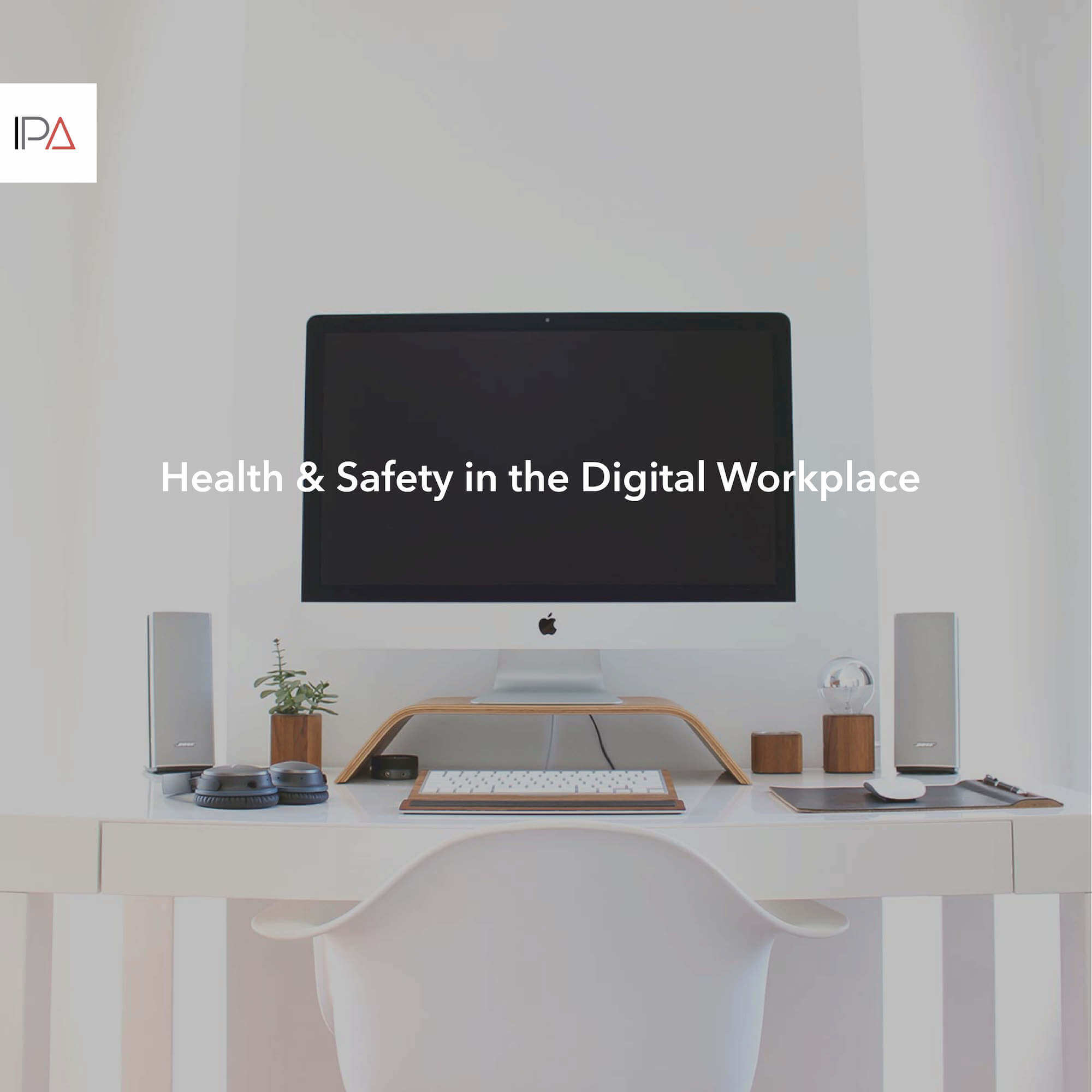 IPA Group | Digital workplace to work with health and safety